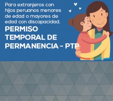 Permiso Temporal de Permanencia para extranjeros con hijos peruanos menores de edad o mayores con discapacidad permanente