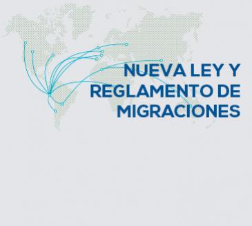 Nueva Ley y Reglamento de Migraciones